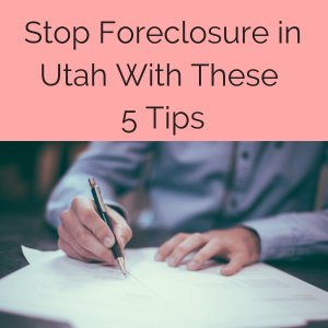 Stop Foreclosure in Utah With These 5 Tips