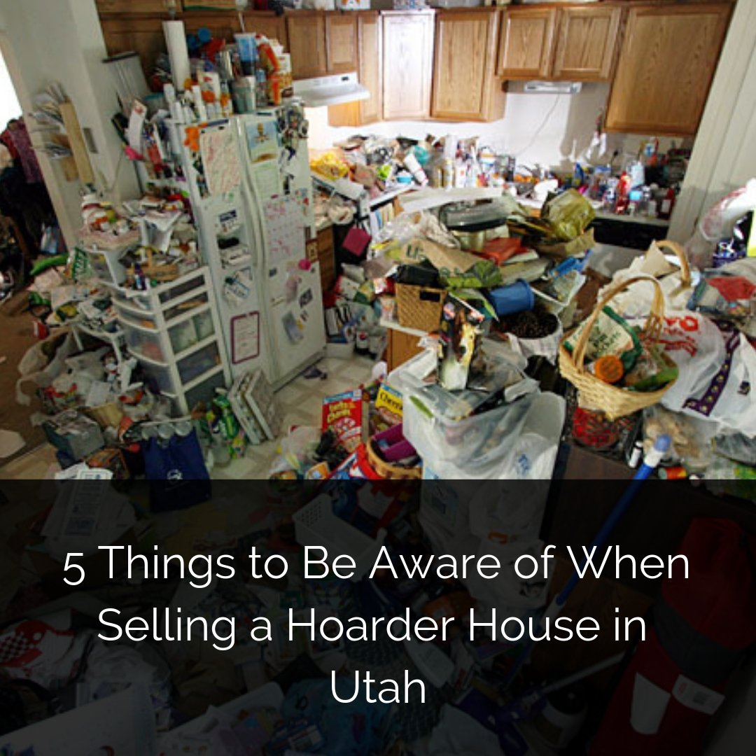 5 Things to Be Aware of When Selling a Hoarder House in Utah