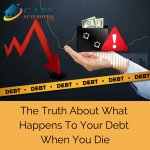 The Truth About What Happens To Your Debt When You Die - GaryBuysHouses - Utah