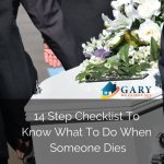 what to do when someone dies in Utah 14 step checklist GaryBuysHouses