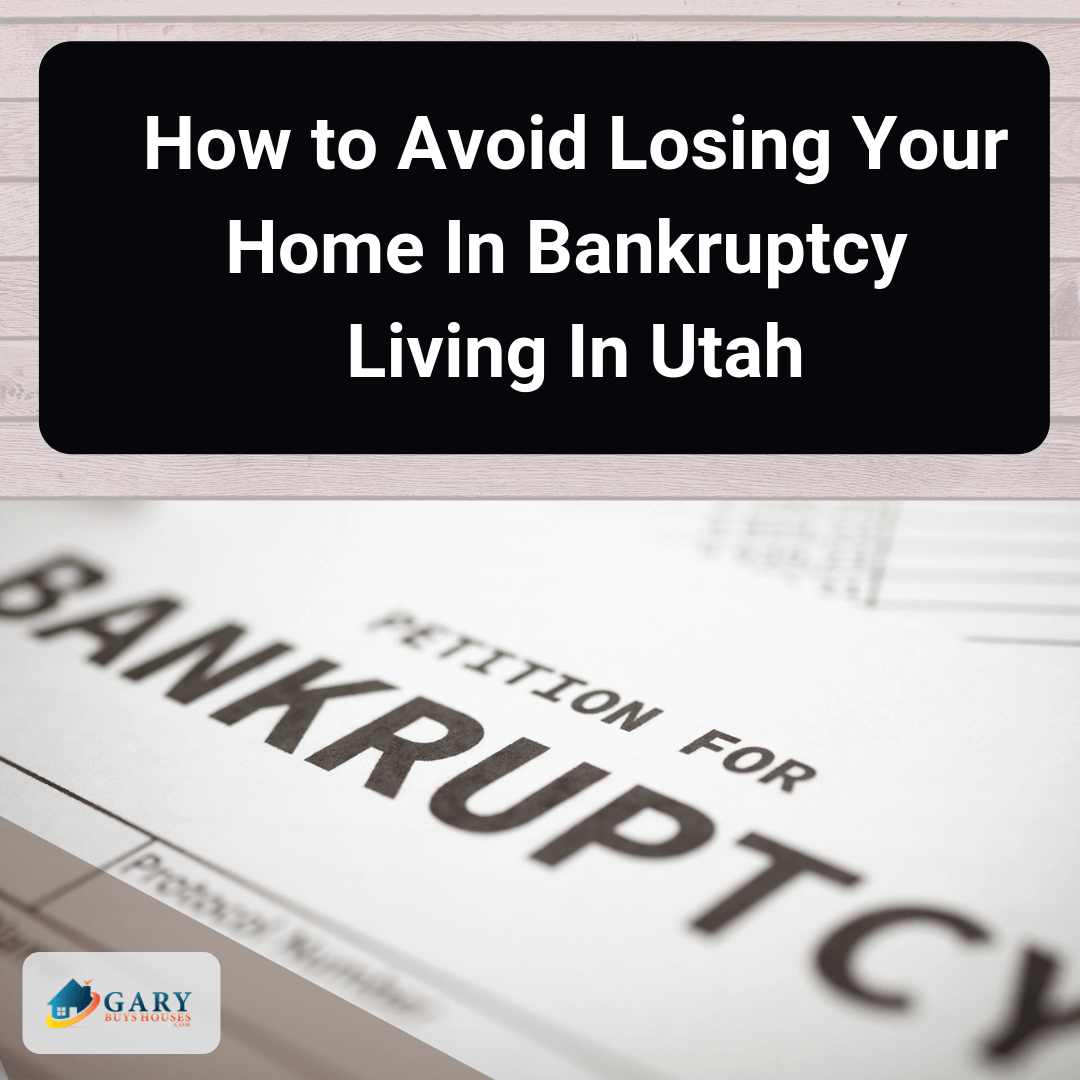 How to Avoid Losing Your Home In Bankruptcy Living In Utah
