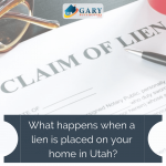 What happens when a lien is placed on your home in Utah