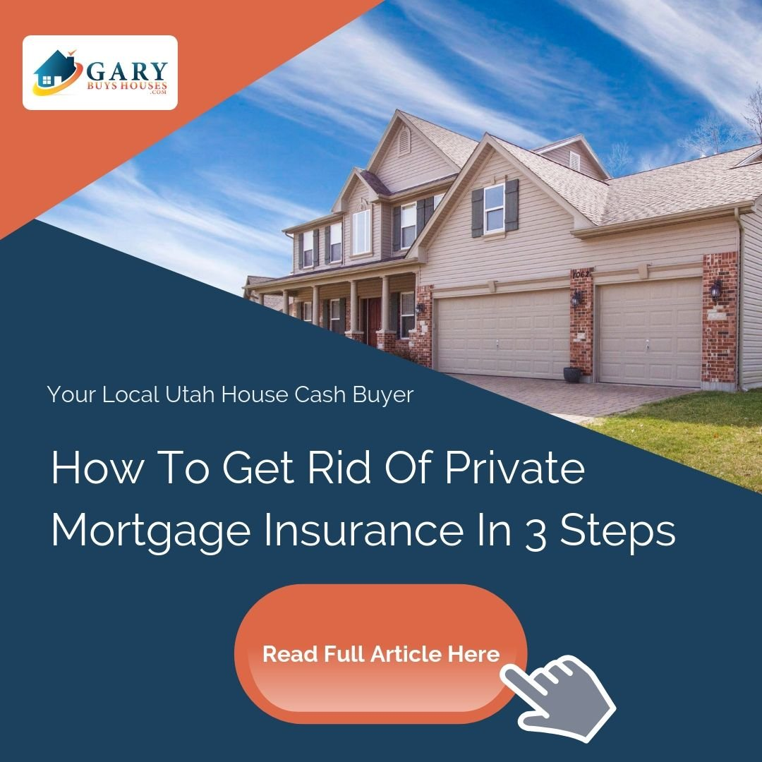 How To Get Rid Of Private Mortgage Insurance In 3 Steps