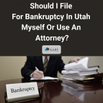 Should I File For Bankruptcy In Utah Myself Or Use An Attorney?
