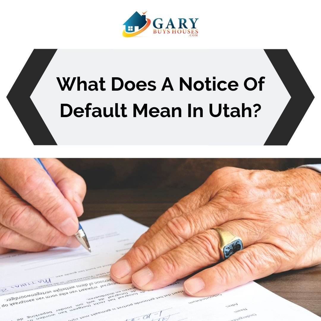 What Does A Notice Of Default Mean In Utah?