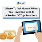 Where To Get Money When You Have Bad Credit: A Review Of Top Providers