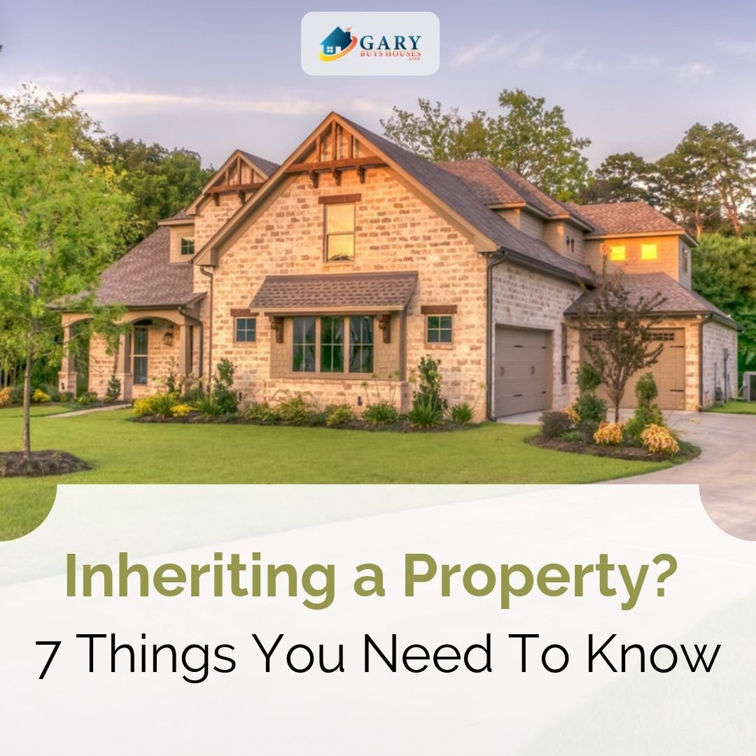 Inheriting a Property 7 Things You Need To Know