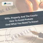 Courts How To Avoid Probate And What You Need To Know