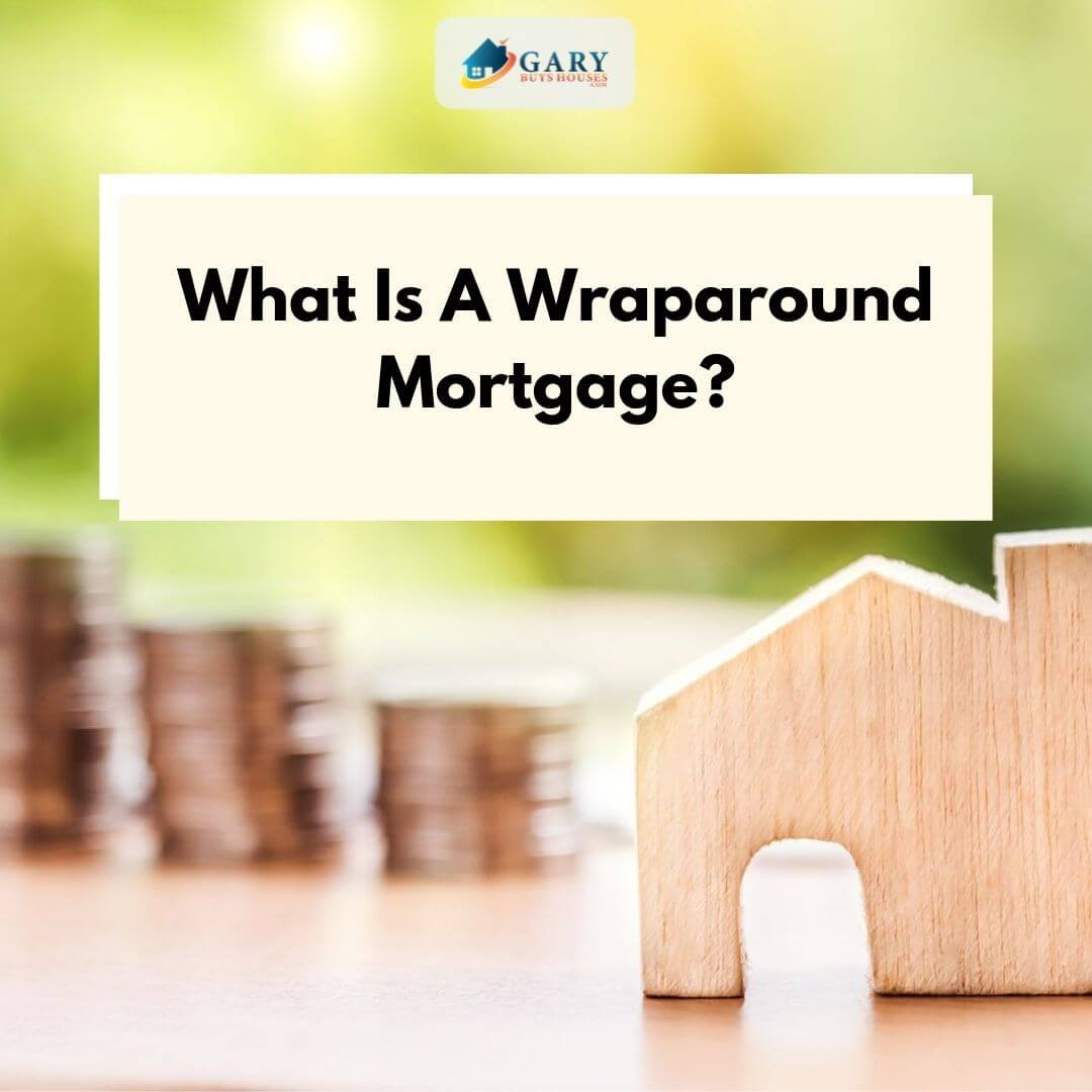 What Is A Wraparound Mortgage