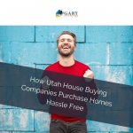 How Utah House Buying Companies Purchase Homes Hassle Free