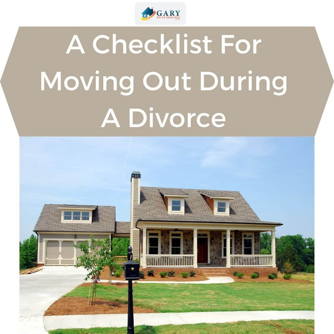 A Checklist For Moving Out During A Divorce