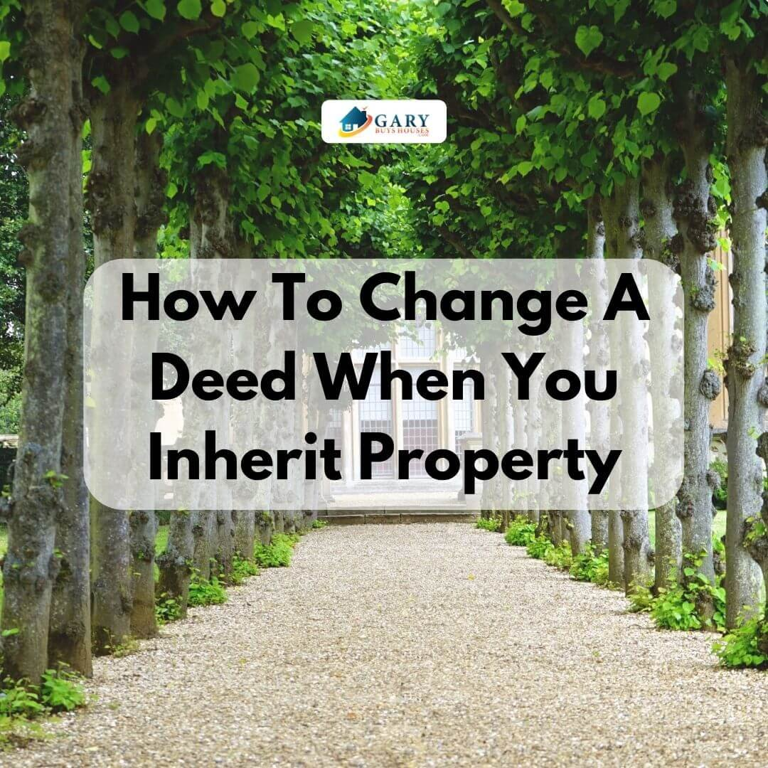 How To Change A Deed When You Inherit Property