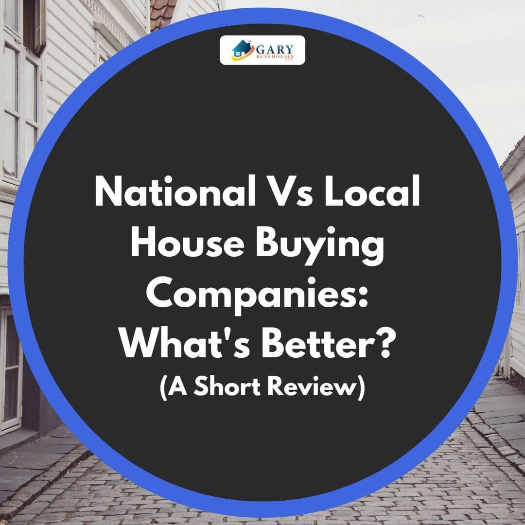 National Vs Local House Buying Companies