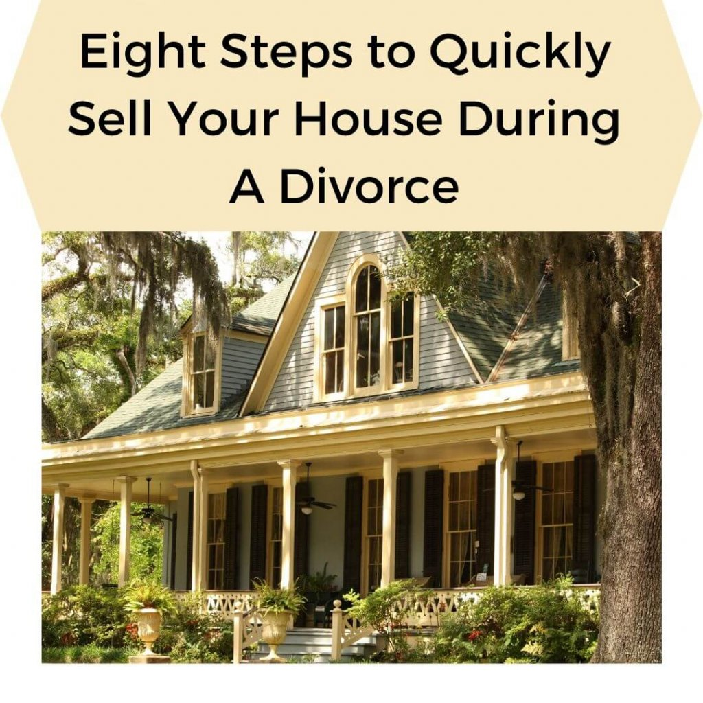 Eight Steps to Quickly Sell Your House During A Divorce - selling a house after divorce agreement