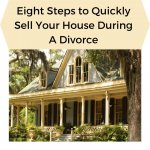 Eight Steps to Quickly Sell Your House During A Divorce