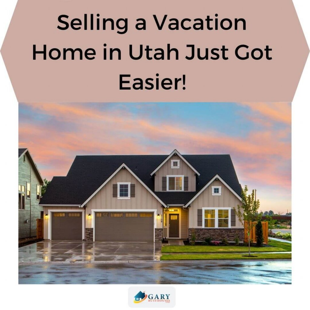 Selling a Vacation Home in Utah Just Got Easier