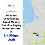 What You Should Know About Moving Out of or Buying Homes for Sale In Elk Ridge, Utah