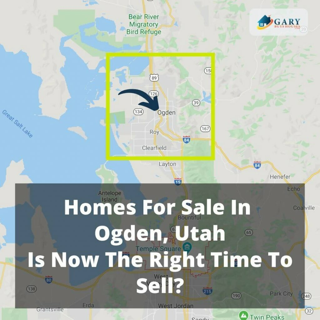 Homes For Sale In Ogden, Utah - Is Now The Right Time To Sell
