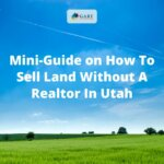 Mini-Guide on How To Sell Land Without A Realtor In Utah