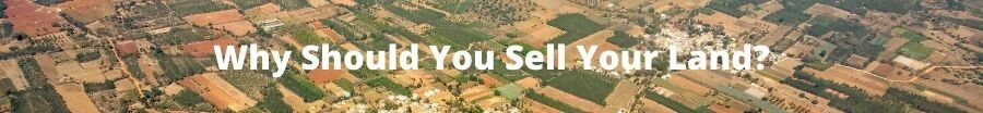 Why Should You Sell Your Land?