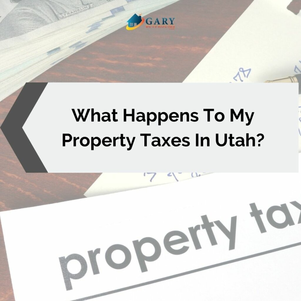 What Happens To My Property Taxes In Utah?