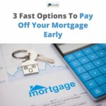 3-Fast-Options-To-Pay-Off-Your-Mortgage-Early-in-5-or-10-years-or-less