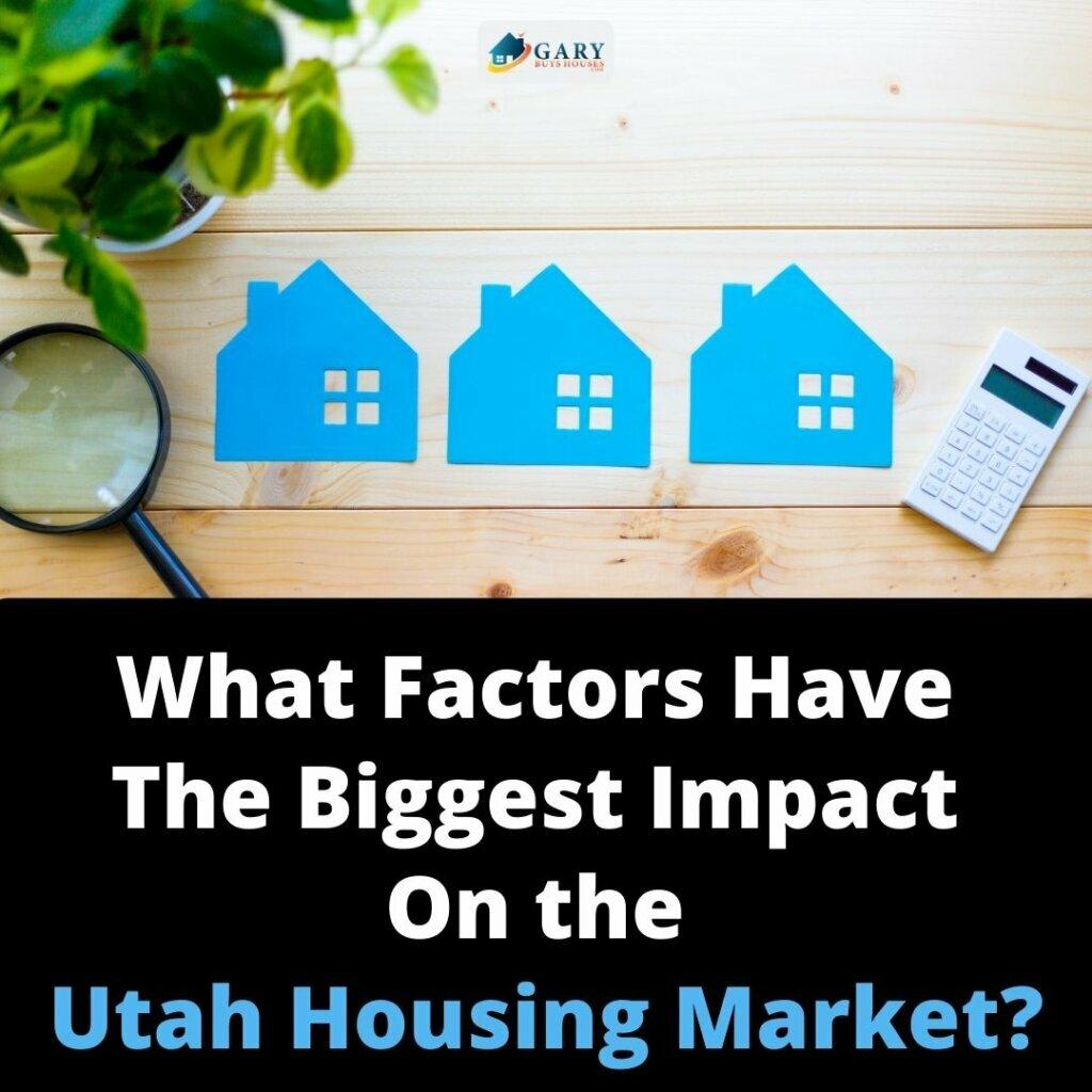 Biggest Factors Utah Housing Market