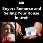 Buyers Remorse and Selling Your House in Utah