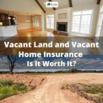 Vacant-Land bottom-and-Vacant-Home top-Insurance-Is-It-Worth-It-fi