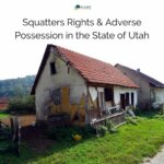 Squatters-Rights-Adverse-Possession-in-the-State-of-Utah