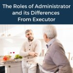 The Roles of Administrator and its Differences From Executor