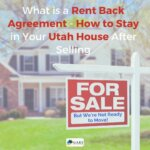 What is a Rent Back Agreement - How to Sell NOW and Move Later!