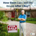 How Soon Can I Sell My House After I Buy?