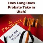How Long Does Probate Take in Utah?