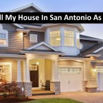 I Need To Sell My House In San Antonio As Fast As I Can