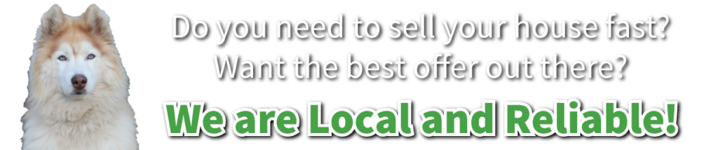 We are Local and Reliable!