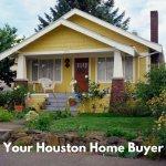 your houston home buyer