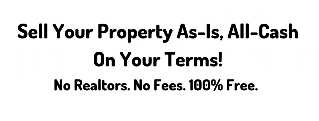 Sell Your Property As-Is, All-Cash, On your Terms