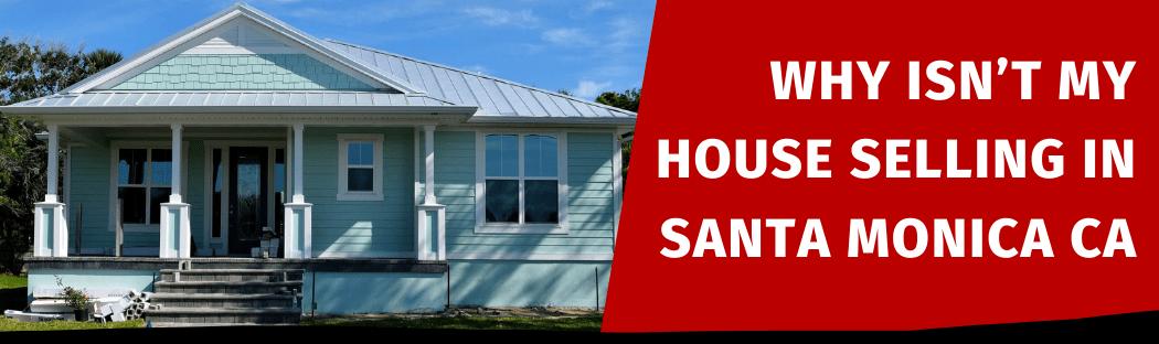 Selling My House In Santa Monica CA