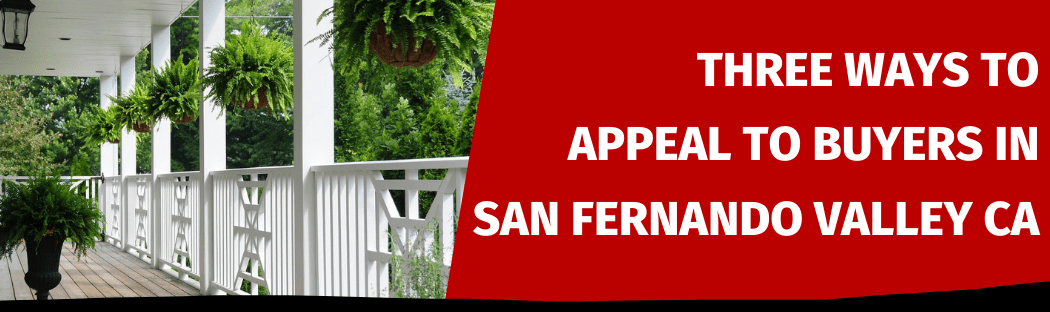 Selling My House In San Fernando Valley CA