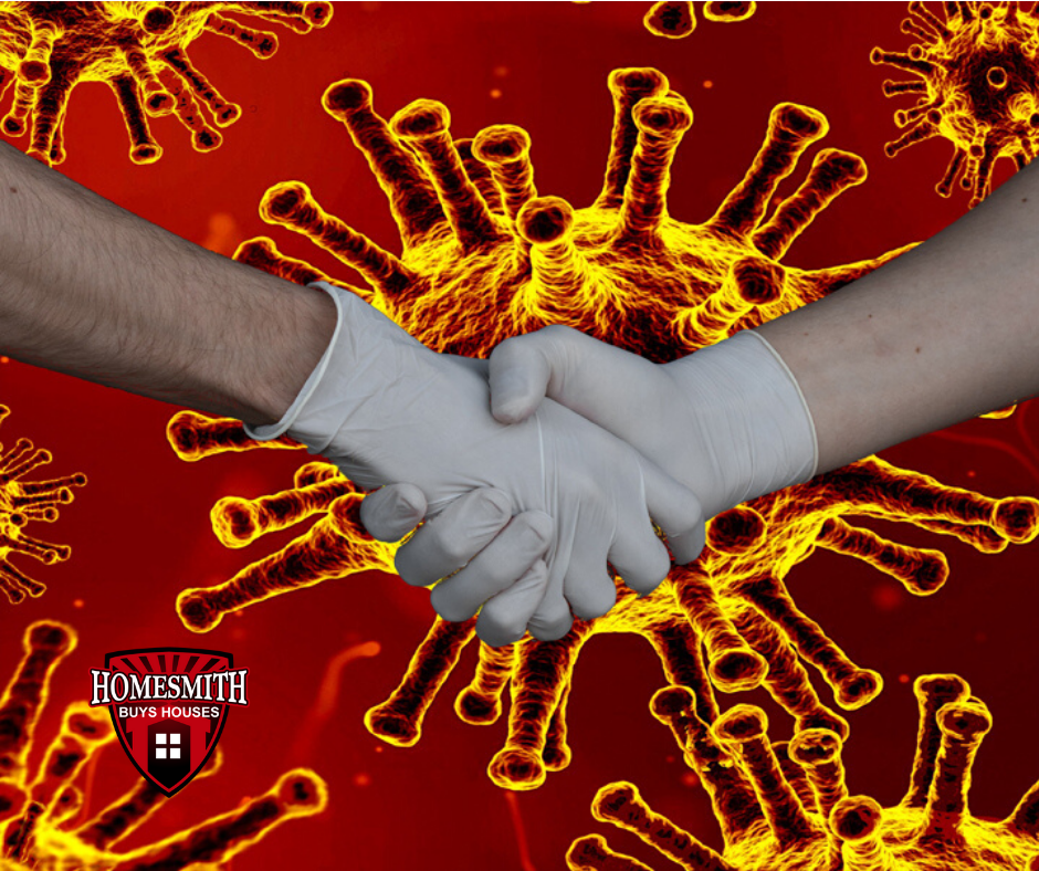 Coronavirus Precautions When Buying or Selling Your House | Homesmith Group Buys Houses During Coronavirus Pandemic | We Buy Houses Southern California | Sell Your House Fast Southern California | Homesmith Group Buys Houses | 1-855-HOMESMITH