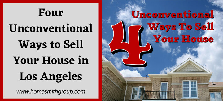 4 Unconventional Ways To Sell Your House | HomesmithGroup.com | 855-HOMESMITH