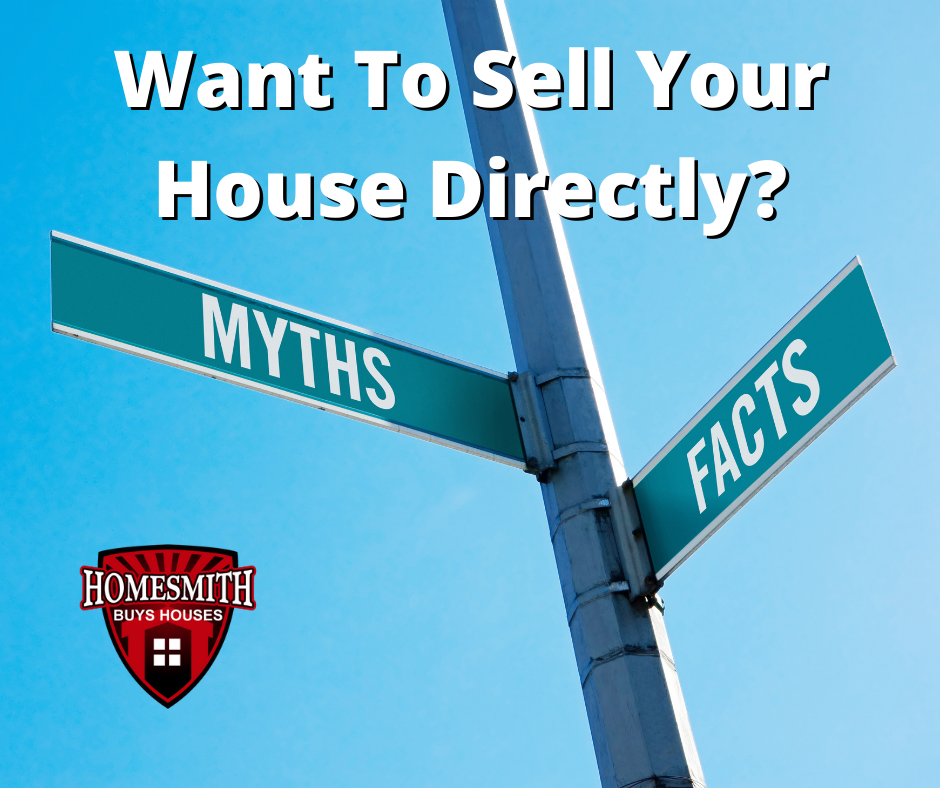 Myths about Selling House Directly | Homesmith Group Buys Houses Directly | 855-HOMESMITH