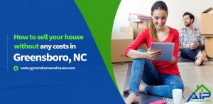 We Buy Houses in Greensboro NC with no fees or hidden costs