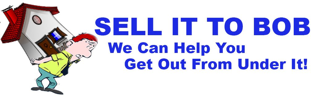 Sell Your House To Bob!!! logo