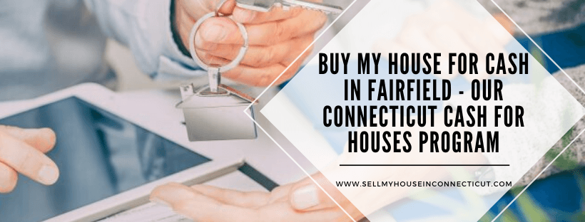 Sell My House Fast In Fairfield Connecticut