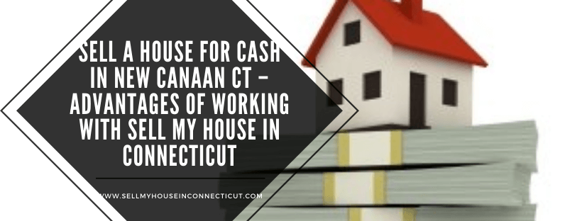 Cash For Houses In New Canaan CT