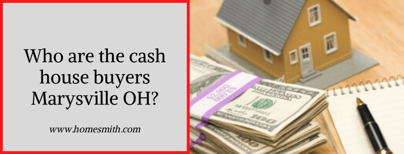 who are the cash for houses in Marysville OH