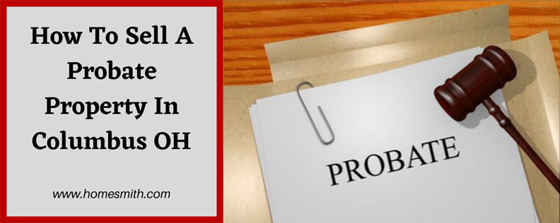 How-To-Sell-A-Probate-Property-In-Columbus-OH