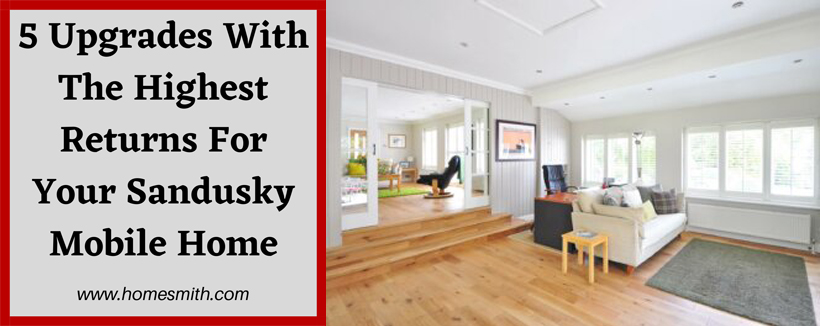 5 upgrades with the highest returns for your Sandusky OH mobile home